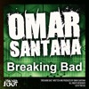 Omar Santana - Breaking Bad