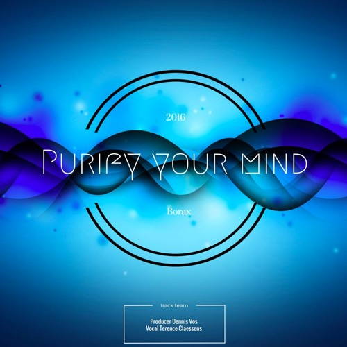 PURIFY Your Mind 2016 - Borax (feat. Terence Claessens)