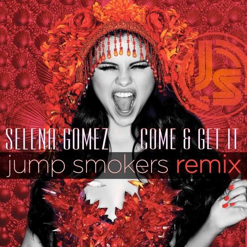 Taki Taki Selena Gomez Audio Download: Come & Get It (Jump Smokers Extended Remix
