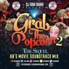 DJ RaH RahH - Grab the Popcorn 2: The Sequel