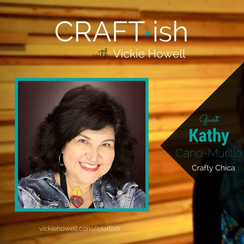 Episode 14: Crafty Chica, Kathy Cano-Murillo