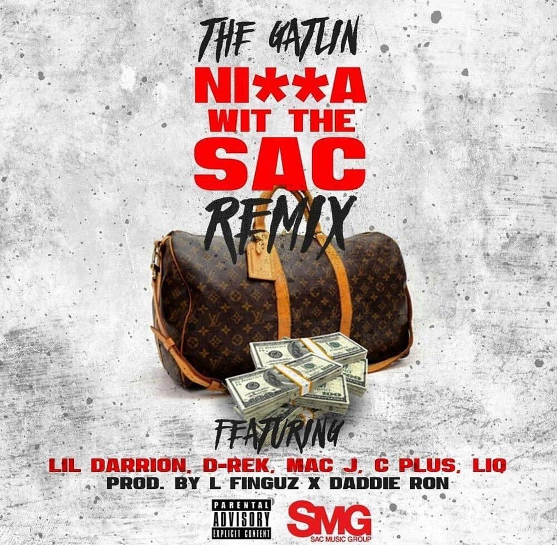 The Gatlin ft. Lil Darrion x D-Rek x Mac J x C Plus x Liq - Nigga Wit The Sac Remix (Prod. L-Finguz