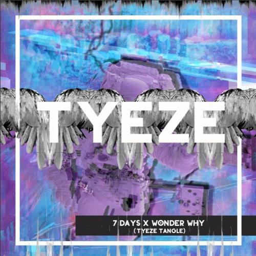 7 Days x Wonder Why (Tyeze Tangle)