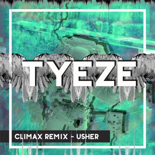 Climax - Usher (Tyeze Remix)