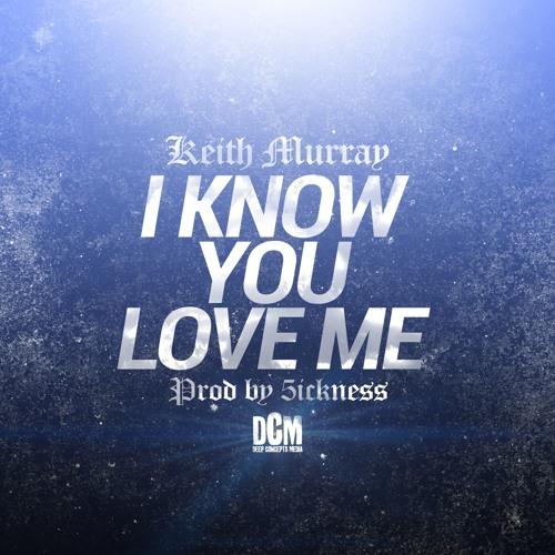 Keith Murray - I Know You Love Me (prod 5ickness)