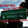 Dark Matters Killer Countdown Top 5 Creepiest UFO Audio Recordings