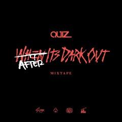 """DJ Quiz """"After It's Dark Out"""" Mixtape"""