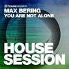 Max Bering - You Are Not Alone (Radio Mix) -Snippet-