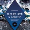 Future Pop Chillstep - Construction Kits