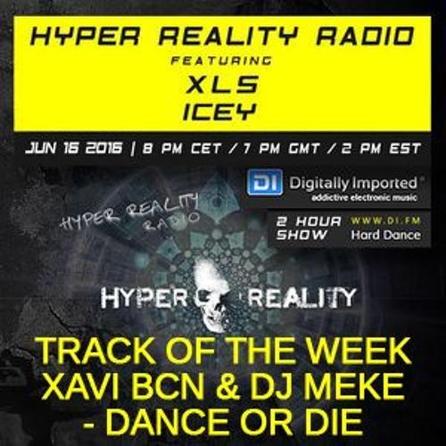 Hyper Reality Radio 037 - Track Of The Week: Xavi BCN & Meke - Dance Or Die
