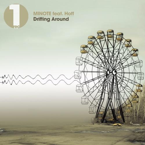 MINOTE Feat. Hoff - Drifting Around (Original Mix) TEASER (28-06-16)