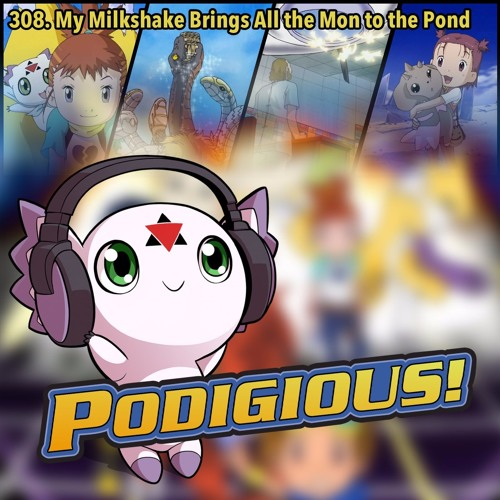 "Digimon Tamers: Digital World Pt. 2 | 308: ""My Milkshake Brings All the Mon to the Pond"""