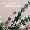 Download MIXED BY/ Bar À Vinyle Soundsystem Mp3