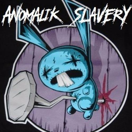 Silyfirst - Anomalik Slavery