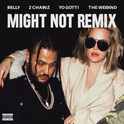 Might Not Remix (feat. 2 Chainz, Yo Gotti & The Weeknd)