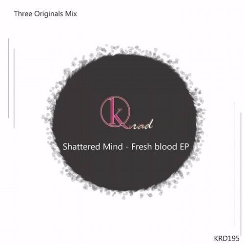[KRD195] Shattered Mind - Fresh Blood EP [Kad Records]
