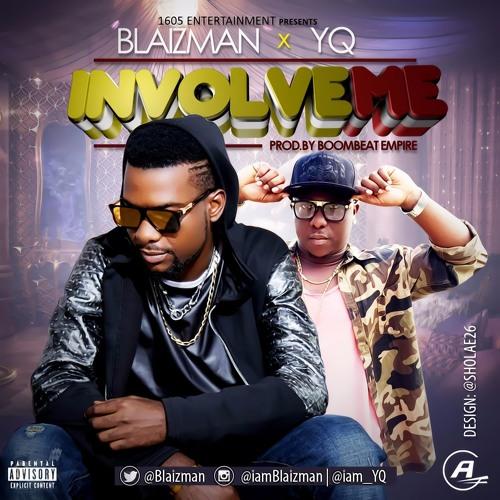 Blaizman ft. YQ - Involve Me