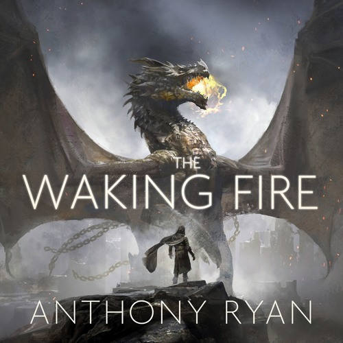 The Waking Fire by Anthony Ryan (Audiobook Extract)