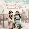 Sisters On Bread Street by Frances Brody (Audiobook Extract)