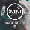 Download Lagu OUTPUT PROMO MIX - MIXED BY CHESTER (FREE DOWNLOAD)