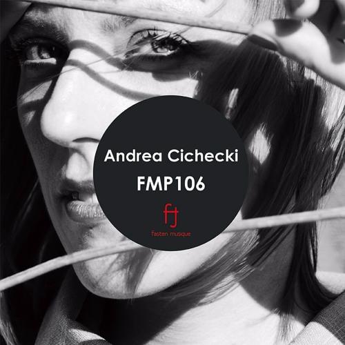 Fasten Musique Podcast 106 | Andrea Cichecki
