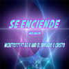 Se Enciende (Remix)- MCBeto777 ft D-JK and Xoviell