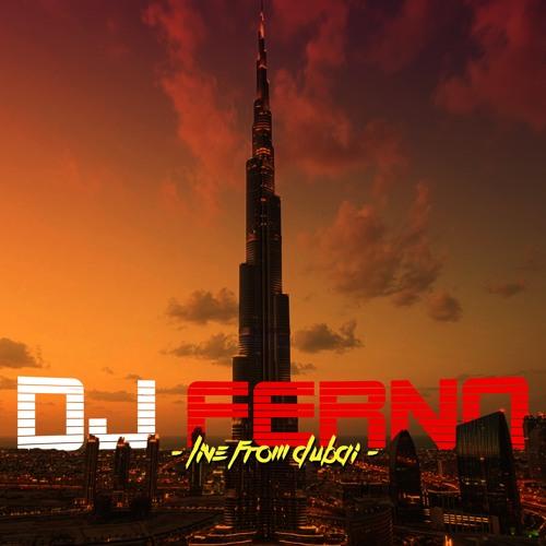 DJ FERNO - LIVE FROM DUBAI
