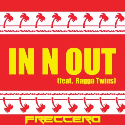 In N Out (feat. Ragga Twins)