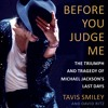 BEFORE YOU JUDGE ME by Tavis Smiley, Read by Leo Coltrane
