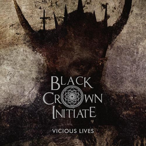 Black Crown Initiate - Vicious Lives