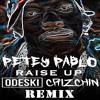 PETEY PABLO - RAISEUP (ODESKI/CRIZCHIN REMIX)