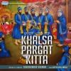 Khalsa Pargat Kitta - Sukshinder Shinda - Vaisakhi Special
