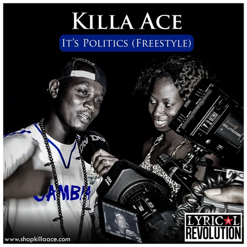 Killa Ace - It's Politics Freestyle