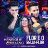 Henrique - E-Juliano - Flor E O Beija Flor - Part - Marilia - Mendonca