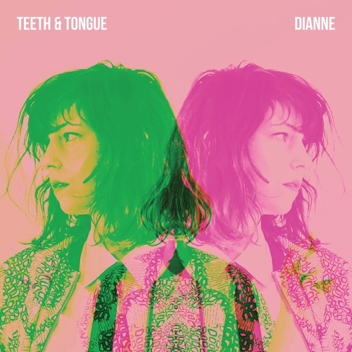 Teeth & Tongue - Dianne