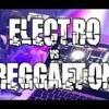 MIX ELECTRO VS REGGAETON 2015 - 2016 VOL 1 - DJ BRANDON LUIS