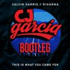 Calvin Harris Feat. Rihanna - This Is What You Came For (CJ Garcia Bootleg) FREE DOWNLOAD