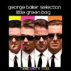 George Baker Selection - Little Green Bag (Hellberry mix)