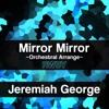 Mirror Mirror (RWBY - RoosterTeeth) ~Orchestral Battle Arrange~