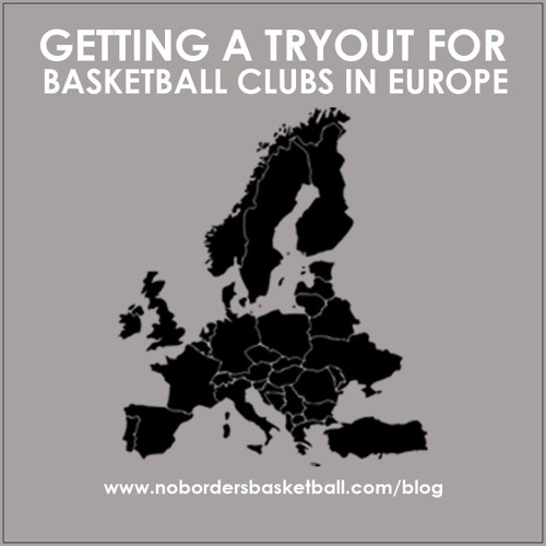 No Borders Basketball Ep #2 - GETTING A TRYOUT FOR A BASKETBALL CLUBS IN EUROPE