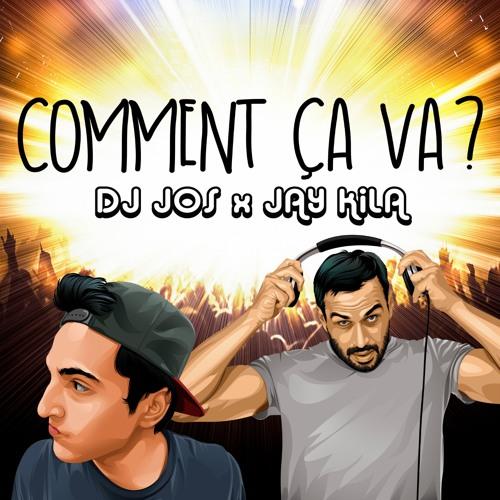 Dj Jos & Jay Kila - Comment Ça Va ?
