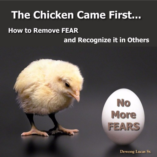 PowerPack- The Chicken Came First! - How To Remove FEAR and Recognize it in Others