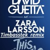David Guetta, Zara Larsson - This Ones For You ( UEFA EURO 2016 Timbasstek Remix Demo)
