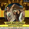 KAR GAYI CHULL (REMIX) - DJ SHUBHAM