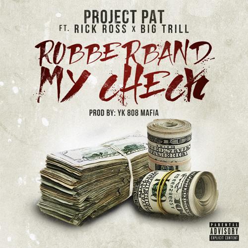 Project Pat Ft. Rick Ross & Big Trill - Rubberband My Check (Prod. 808 Mafia)