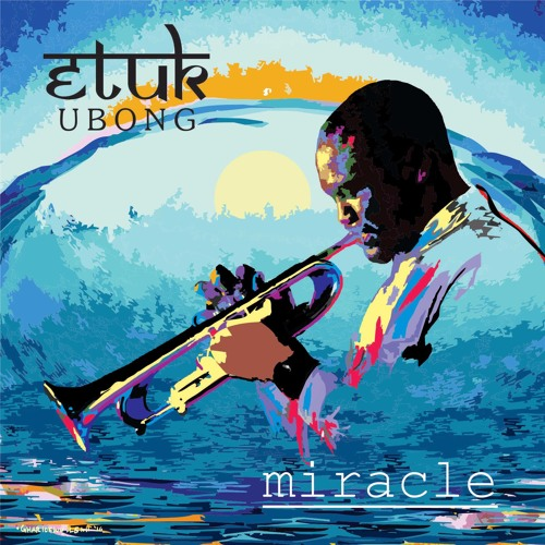 Etuk Ubong - Miracle