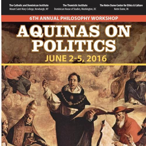 Aquinas on Politics | Newburgh Summer Philosophy Conference 2016
