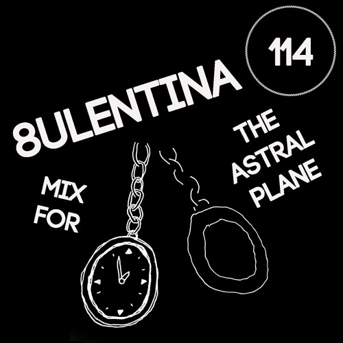 8ULENTINA Mix For The Astral Plane