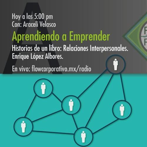 Aprendiendo A Emprender 024 - Historias de un libro: Relaciones Interpersonales.