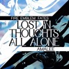 "ENGLISH ""Lost In Thoughts All Alone"" Fire Emblem Fates (AmaLee)"